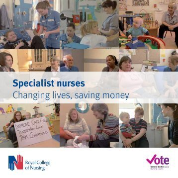 Specialist nurses. Changing lives, saving money (PDF 577.9 - RCN