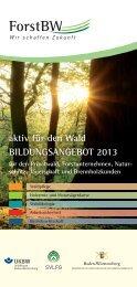 aktiv für den Wald BILDUNGSANGEBOT 2013 - ForstBW