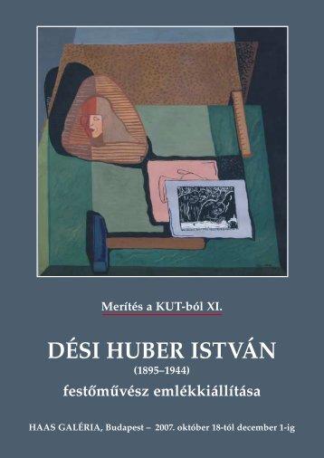 Merítés a KUT-ból XI. - Dési Huber István - Haas-Galéria