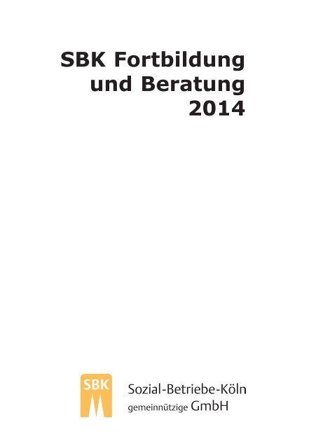 SBK Fortbildung und Beratung 2014 - Sozial-Betriebe-Köln