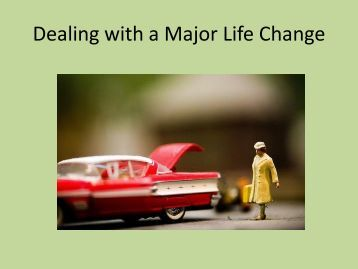 One major change in your life