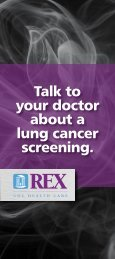 Talk to your doctor about a lung cancer screening. - Rex Healthcare