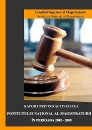 Raport_INM_ 2005-2009.pdf - Institutul Naţional al Magistraturii