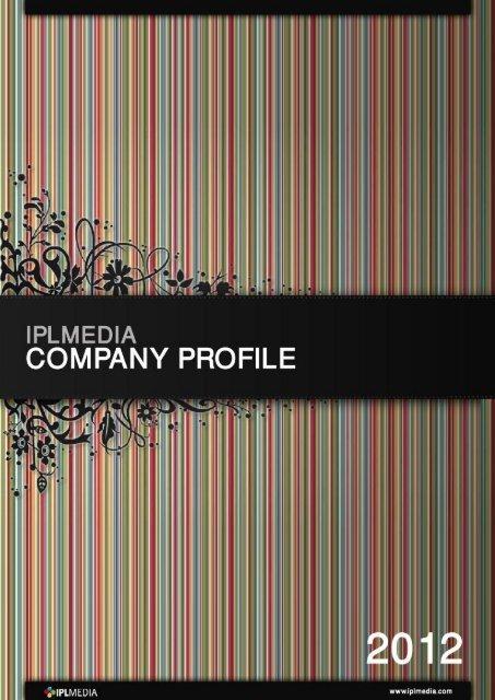 Company Profile (2011) - IPLMedia