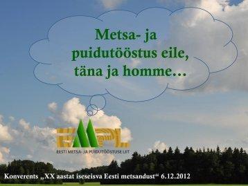 Metsa- ja puidutööstus eile, täna ja homme…