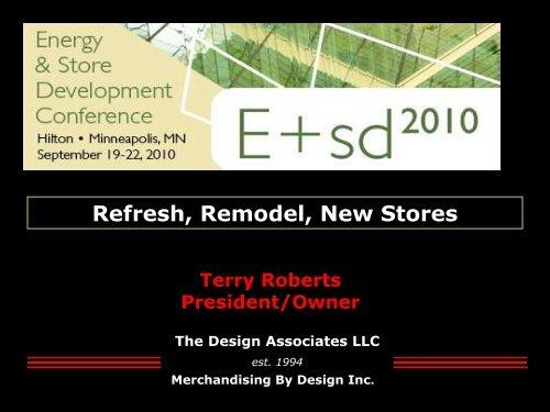 Refresh, Remodel, New Stores - The Design Associates, LLC