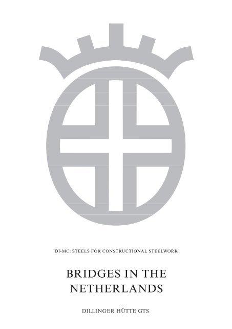 BRIDGES IN THE NETHERLANDS - Dillinger Hütte GTS