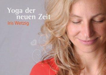 Yoga der neuen Zeit - Iris Wetzig