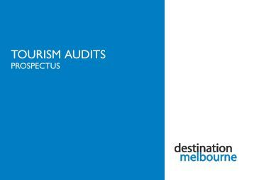 TOURISM AUDITS - Destination Melbourne