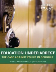 EDUCATION UNDER ARREST: - Justice Policy Institute