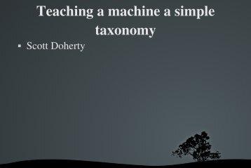 Teaching a machine a simple taxonomy