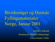 Bivirkninger og dentale fyllingsmaterialer i Norge.