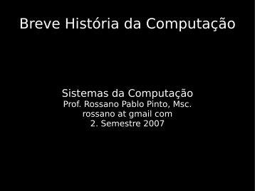 Breve História da Computação - Rossano Pablo Pinto's Home Page