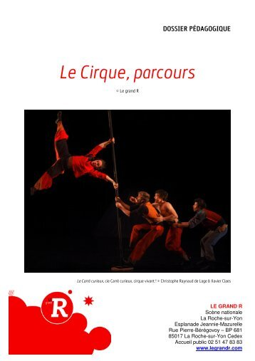 Le Cirque, parcours - Le grand R
