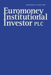 Annual Report & Accounts 2004 - Euromoney Institutional Investor ...