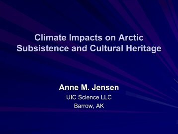 Climate Impacts on Arctic Subsistence and Cultural Heritage Anne ...