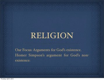Our Focus: Arguments for God's existence. Homer Simpson's ...