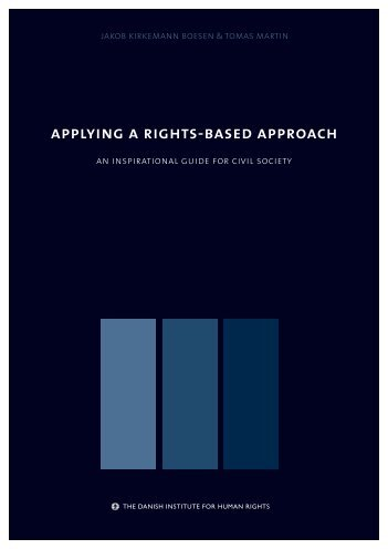 applying a rights-based approach - Danish Institute for Human Rights