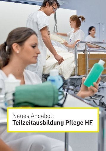 Teilzeitausbildung Pflege HF - OdA Gesundheit