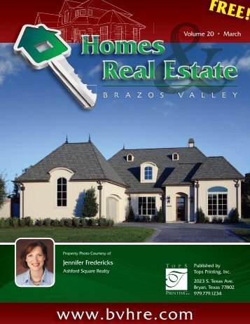 Volume 20 • March - Brazos Valley Homes & Real Estate
