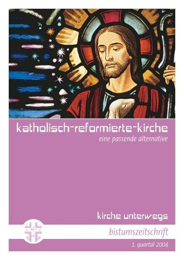kirche unterwegs / 1. quartal 2004 - Katholisch-Reformierte-Kirche