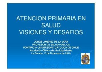 atencion primaria en salud visiones y desafios - Asociación Chilena ...