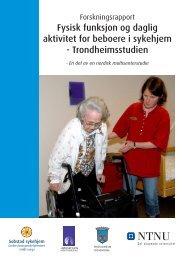 Fysisk funksjon og daglig aktivitet for beboere i ... - St. Olavs Hospital