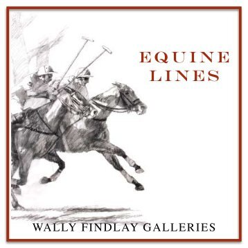 EQUINE LINES - Wally Findlay Galleries International Inc.