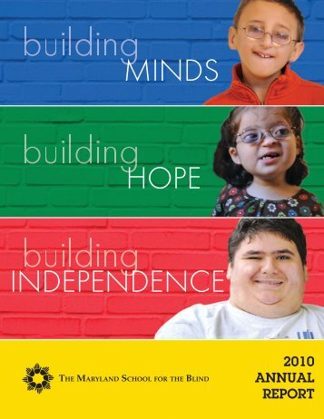 MINDS HOPE INDEPENDENCE - The Maryland School for the Blind
