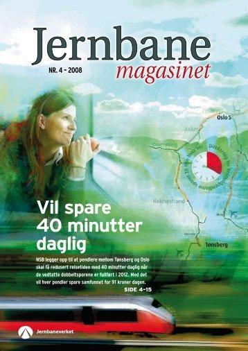 Nr. 4 – 2008 Vil spare 40 minutter daglig - Jernbaneverket