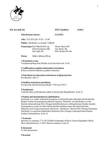 1 SPL RAAHE RY PÖYTÄKIRJA 9/2012 Johtokunnan kokous 21.8 ...
