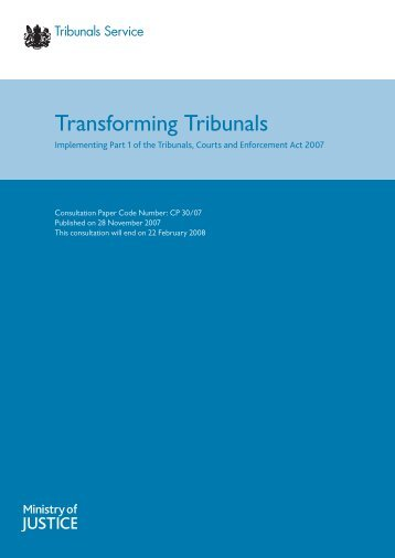 Transforming tribunals: implementing part 1 of the Tribunals, Courts ...