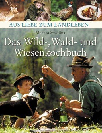 Das Wild-,Wald- und Wiesenkochbuch