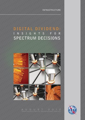Digital Dividend: Insights for spectrum decisions - ITU