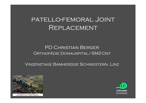 "Doz. Dr. Christian Berger - ""Patellofemoral Joint ... - Vinzenz Gruppe"