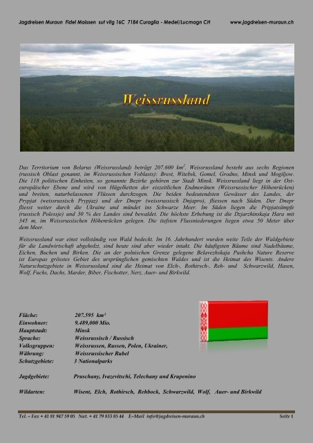 Das Territorium von Belarus (Weissrussland) beträgt 207.600 km2 ...
