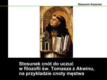 Stosunek cnót do uczuć w filozofii św. Tomasza z Akwinu, na ...