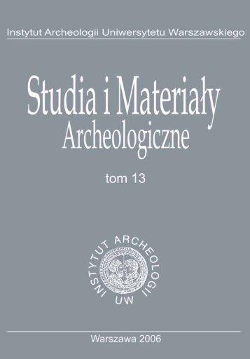 T. 13, 2006 - Instytut Archeologii Uniwersytetu Warszawskiego