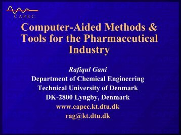 Computer-Aided Methods & Tools for the Pharmaceutical ... - Capec