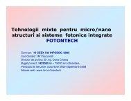 Tehnologii mixte pentru micro/nano structuri si sisteme fotonice ... - IMT