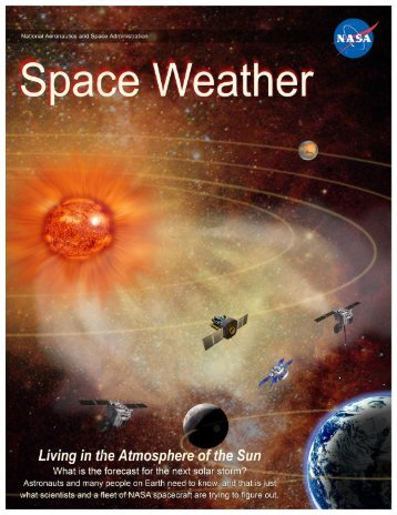 Space Weather Poster (PDF) - Sun-Earth Days 2013 - NASA