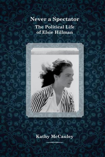"""Never a Spectator: The Political Life of Elsie Hillman"" - May 2012"