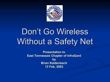Going Wireless Without A Net - Infragard East Tennessee Alliance