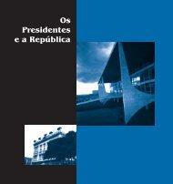 Os Presidentes ea República - Arquivo Nacional