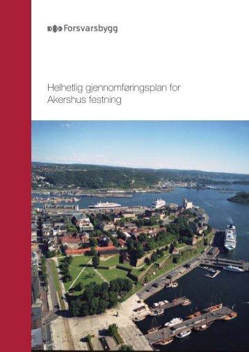 Helhetlig gjennomføringsplan for Akershus festning - Forsvarsbygg