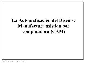 La Automatización del Diseño : Manufactura asistida por - inicio