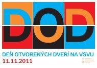 DEŇ OTVORENÝCH DVERÍ NA VŠVU 11.11.2011