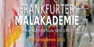 Kursprogramm 2011 freie Kunstschule seit 1987 - Frankfurter ...