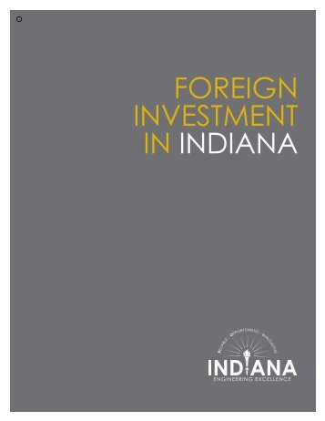 FOREIGN INVESTMENT IN INdIaNa - Indiana Economic ...