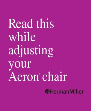Read this while adjusting your Aeron® chair - Alfred Williams